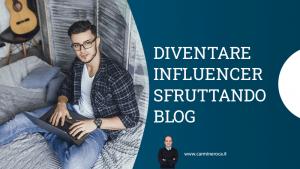 come diventare influencer col blog
