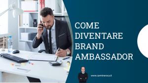 come diventare brand ambassador