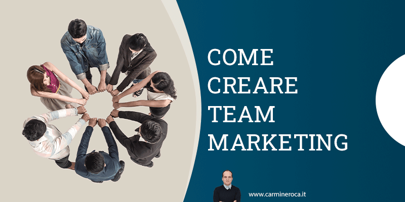 come creare team marketing