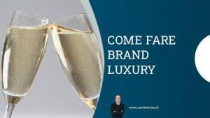 brand luxury cos'è un brand di lusso