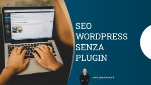 fare seo wordpress senza plugin
