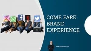 brand experience definizione ed esempi
