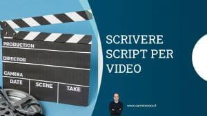 come scrivere script video