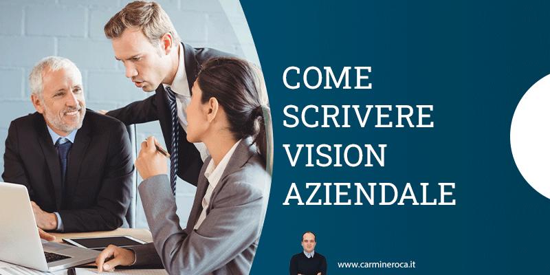 come scrivere vision aziendale