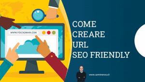 Come creare url parlanti seo friendly