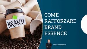 brand essence definizione ed esempi