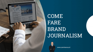 brand journalism esempi giornalismo di marca