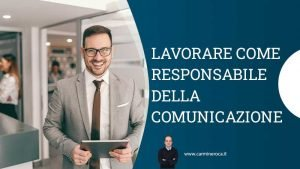 Responsabile della comunicazione: chi è e cosa fa