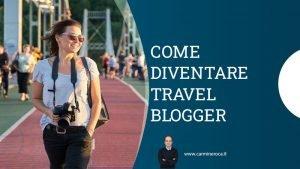 come diventare travel blogger