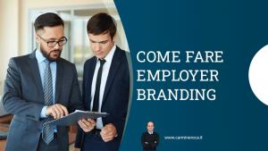 come fare employer branding