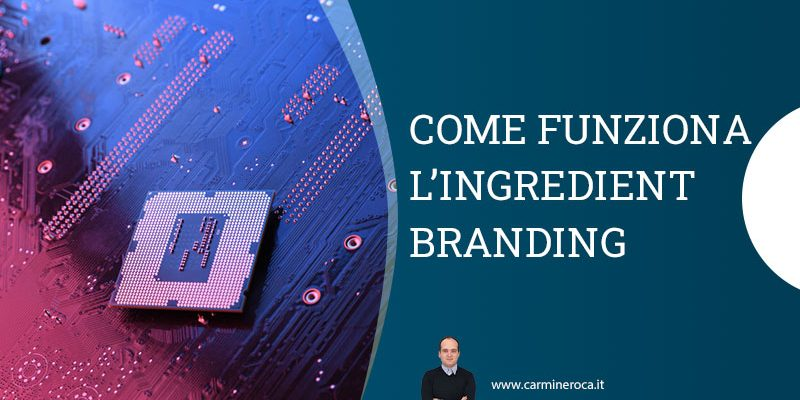 ingredient branding cos e ed esempi