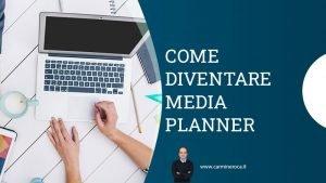 come diventare media planner