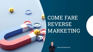 reverse marketing significato ed esempi